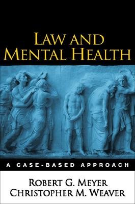 Law And Mental Health By Meyer, Robert G./ Weaver, Christopher M.
